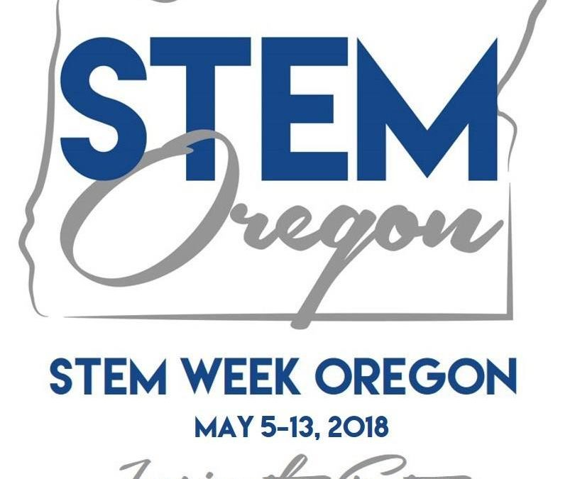 STEM Week Oregon May 5-13 , 2018